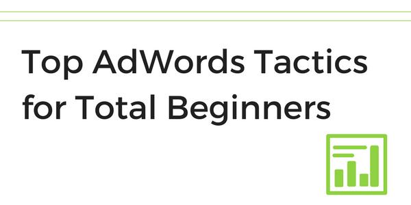 adwords tactics beginners